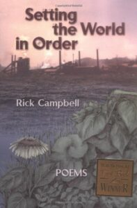 Setting the World in Order: Poems by Rick Campbell