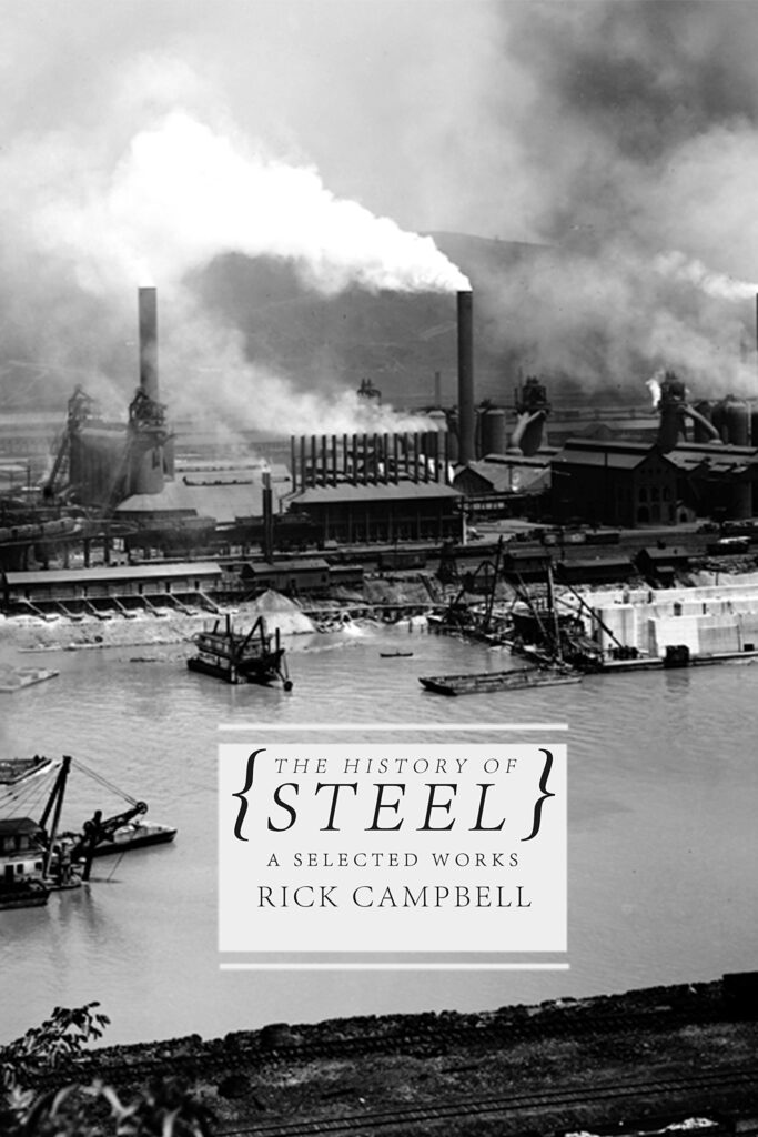 The History of Steel: A Selected Works by Rick Campbell